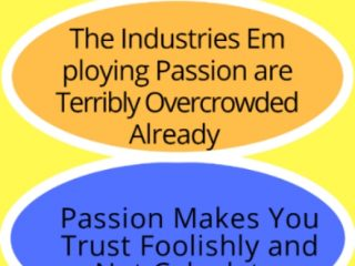 Why following your passion can backfire and hurt you